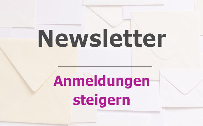 newsletter anmeldungen steigern