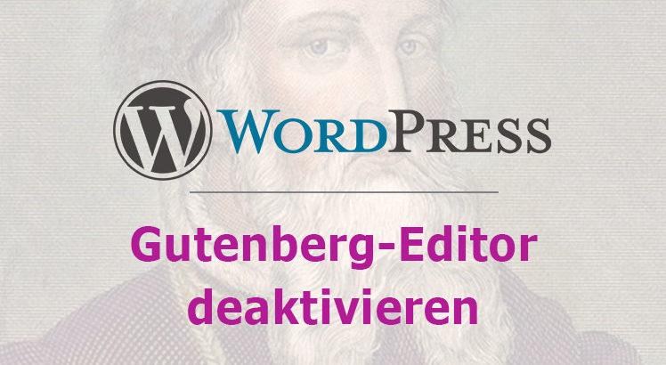 Gutenberg-Editor deaktivieren